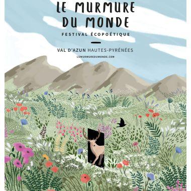 LE MURMURE DU MONDE - Festival Ecopoétique